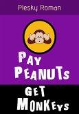 Pay Peanuts, get Monkeys (eBook, ePUB)