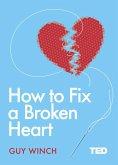 How to Fix a Broken Heart (eBook, ePUB)