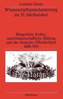 Wissenschaftspopularisierung im 19. Jahrhundert (eBook, PDF) - Daum, Andreas