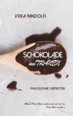 Schokolade aus Tränen - Pandolfi, Vera