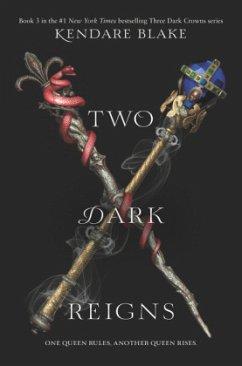 Two Dark Reigns - Blake, Kendare