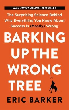 Barking Up the Wrong Tree - Barker, Eric