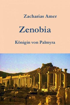 Zenobia-Königin von Palmyra (eBook, ePUB) - Amer, Zacharias