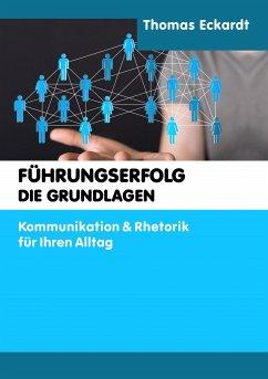 Führungserfolg – die Grundlagen (eBook, ePUB) - Eckardt, Thomas