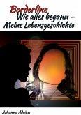 Borderline-Wie alles begann-Meine Lebensgeschichte (eBook, ePUB)