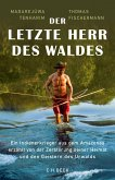Der letzte Herr des Waldes (eBook, ePUB)