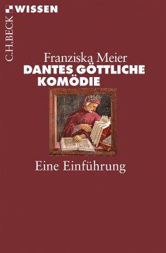 Dantes Göttliche Komödie (eBook, ePUB) - Meier, Franziska