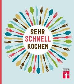 Sehr schnell kochen (eBook, ePUB) - Vierich, Thomas; Elster, Lena