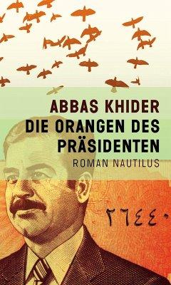 Die Orangen des Präsidenten (eBook, ePUB) - Khider, Abbas