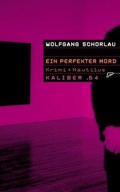 Ein perfekter Mord / Kaliber .64 Bd.17 (eBook, ePUB)