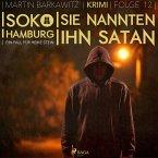 Sie nannten ihn Satan - SoKo Hamburg - Ein Fall für Heike Stein 12 (Ungekürzt) (MP3-Download)