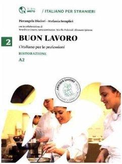 BUON LAVORO - L'Italiano per le professioni - Ristorazione Livello A2 - Diadori, Pierangela; Semplici, Stefania