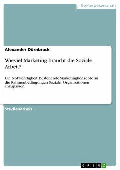 Wieviel Marketing braucht die Soziale Arbeit? - Dörnbrack, Alexander