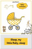 Sleep, my little Baby, sleep (eBook, ePUB)