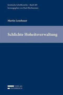 Schlichte Hoheitsverwaltung - Lenzbauer, Martin