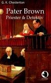 Pater Brown - Priester und Detektiv (eBook, ePUB)
