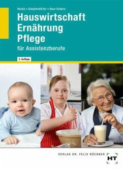 Hauswirtschaft Ernährung Pflege - Heinis, Monika; Simpfendörfer, Dorothea; Baur-Enders, Roswitha