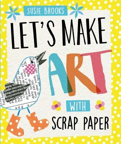 Let´s Make Art: With Scrap Paper