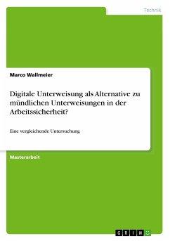Digitale Unterweisung als Alternative zu mündlichen Unterweisungen in der Arbeitssicherheit?
