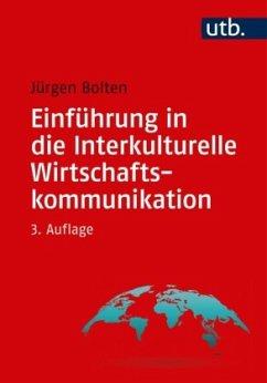 Einführung in die Interkulturelle Wirtschaftskommunikation - Bolten, Jürgen