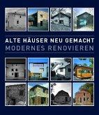 Alte Häuser neu gemacht - Modernes Renovieren