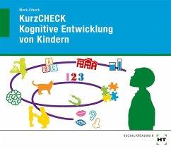 KurzCHECK Kognitive Entwicklung von Kindern - Mock-Eibeck, Anja