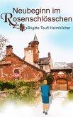 Neubeginn im Rosenschlösschen (eBook, ePUB)