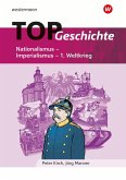 TOP Geschichte 4. Nationalismus - Imperialismus - 1. Weltkrieg