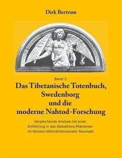 Das Tibetanische Totenbuch, Swedenborg und die moderne Nahtod-Forschung (eBook, ePUB)