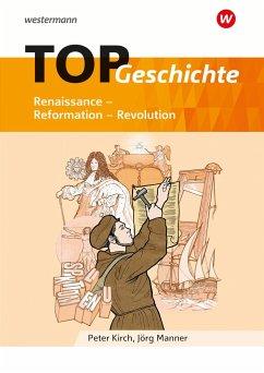 TOP Geschichte 3. Renaissance - Reformation - Revolution