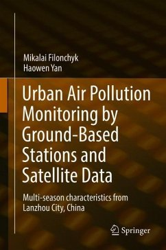 Urban Air Pollution Monitoring by Ground-Based Stations and Satellite Data - Filonchyk, Mikalai; Yan, Haowen