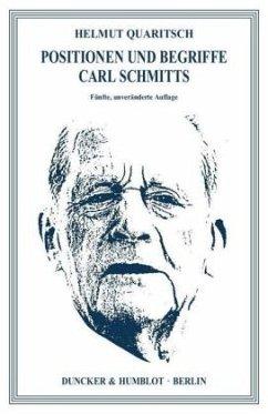 Positionen und Begriffe Carl Schmitts - Quaritsch, Helmut