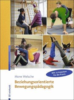 Beziehungsorientierte Bewegungspädagogik (eBook, PDF) - Welsche, Mone