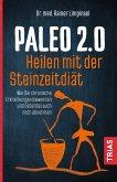 Paleo 2.0 - heilen mit der Steinzeitdiät (eBook, ePUB)