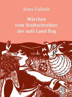Märchen vom Stadtschreiber, der aufs Land flog (eBook, ePUB)