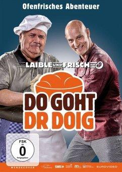 Laible und Frisch: Do goht dr Doig