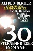 30 Sternenkrieger Romane - Das 3440 Seiten Science Fiction Action Paket: Chronik der Sternenkrieger (eBook, ePUB)