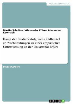 Hängt der Studienerfolg vom Geldbeutel ab? Vorbereitungen zu einer empirischen Untersuchung an der Universität Erfurt (eBook, ePUB)