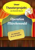 Unser Theaterprojekt, Band 1 - Operation Märchenwald (eBook, ePUB)