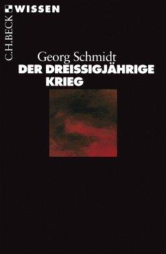 Der Dreißigjährige Krieg (eBook, ePUB) - Schmidt, Georg