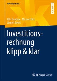 Investitionsrechnung klipp & klar - Bitz, Michael; Terstege, Udo; Ewert, Jürgen