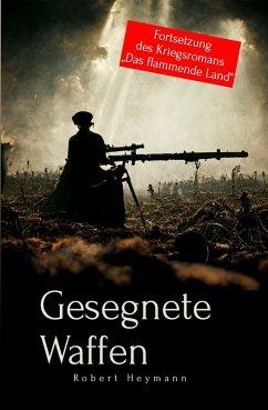 Gesegnete Waffen (eBook, ePUB) - Heymann, Robert