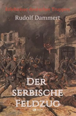 Der serbische Feldzug (eBook, ePUB) - Dammert, Rudolf