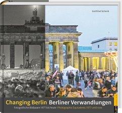 Berliner Verwandlungen / Changing Berlin - Schenk, Gottfried