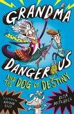 Grandma Dangerous 01 and the Dog of Destiny