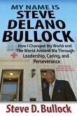 My Name is Steve Delano Bullock