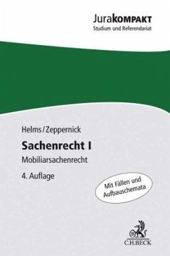 Sachenrecht I - Helms, Tobias; Zeppernick, Jens M.