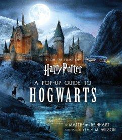 Harry Potter: A Pop-Up Guide to Hogwarts - Reinhart, Matthew