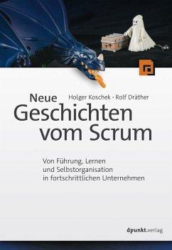 Neue Geschichten vom Scrum (eBook, PDF) - Koschek, Holger; Dräther, Rolf