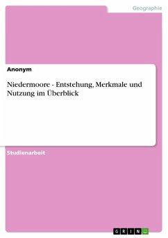 Niedermoore - Entstehung, Merkmale und Nutzung im Überblick (eBook, ePUB)